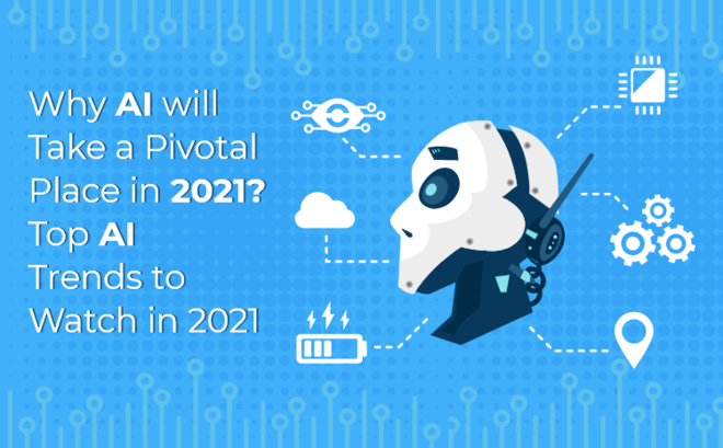 Feature thumb why ai will take a pivotal place in 2021 top ai trends to watch in 2021