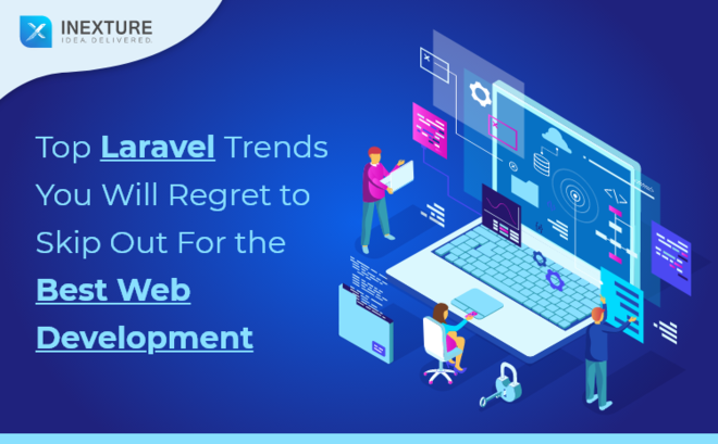 Feature thumb top laravel trends you will regret to skip out for the best web development